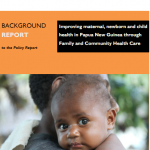Improving maternal, newborn and child health in PNG through family and community care