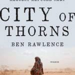 Seeing each other for what we are: Ben Rawlence's City of Thorns